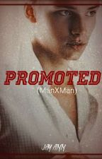 Promoted (ManXMan) by Gaywannabe29