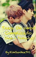 Taegi un amor complicado (Suga x Tae) by KimSunHee701
