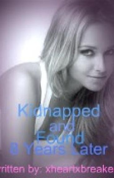 Kidnapped and Found 8 Years Later