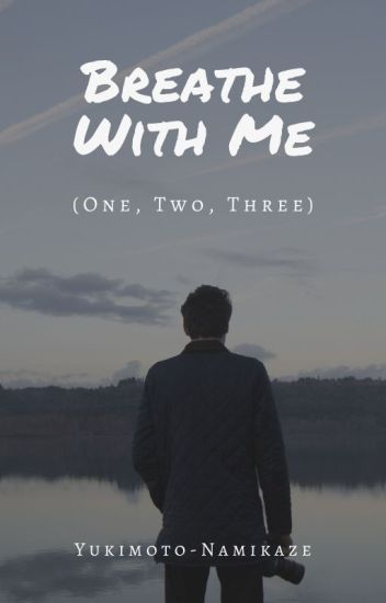 Breathe With Me (One, Two, Three)