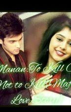 Manan:To kill or not to kill{Mafia Love Story} by Devil_Anjali