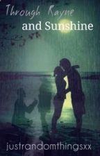 Through Rayne and Sunshine by justrandomthingsxx
