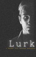 Lurk    Resident Evil 7 fanfic (FOR EDITING) by WinterChameleon