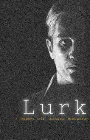 Lurk Resident Evil 7 Fanfic For Editing Chameleon Wattpad