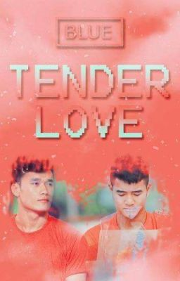 [ Series Drabble/Dũng Chinh ] Tender Love