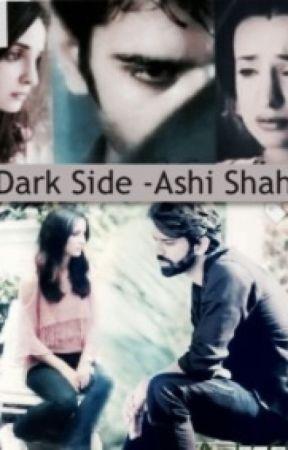 Arshi FF:Dark Side - Dark Side _prologue - Wattpad