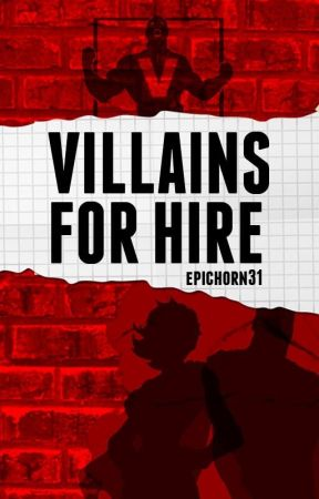 Villains For Hire by epichorn31