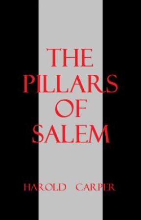 The Pillars of Salem by HaroldCarper