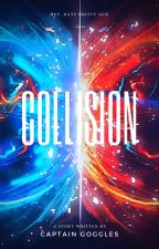 Collision by GogglesTheDestroyer