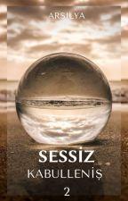 Sessiz Kabulleniş by Arsilya-TY