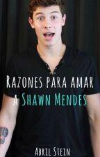 Razones para amar a Shawn Mendes by Abril_Stein