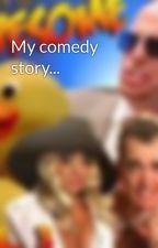 My comedy story... by SoSKOA