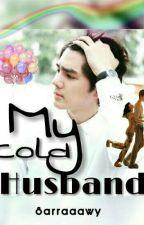 My Cold Husband by Sarraaawy