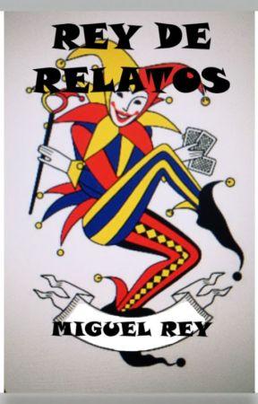 REY DE RELATOS by CoronadoRey