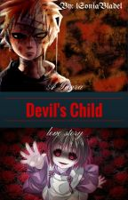 Devil's Child {Book 1} (a Gaara love story) [SLOWLY EDITING]    2014 by lSoniaBladel