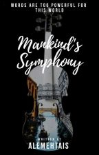 Mankind's Symphony [Poetry Collection] by Hunter_Yonk