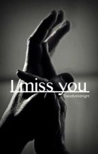 I Miss You [Cameron Dallas] by DeadlyMidnight