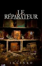 Le Réparateur by incinko