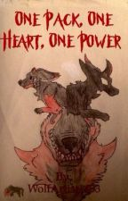 One Pack, One Heart, One Power by WolfBoy1503