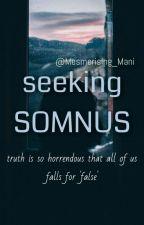 Seeking SOMNUS by Mesmerising_Mani