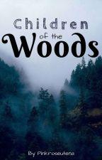 Children of the Woods by Pinkroseutena