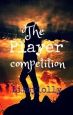 The player competition by Melthatfangirl