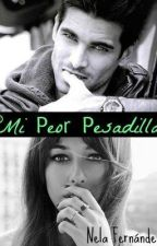 Mi peor pesadilla by Nelafernandez1