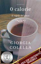 0 calorie - Le regole del gioco by giorgiacolella__