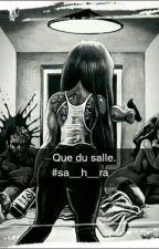 🖕Pas de que cœur, ni d'amour, que du salle.🖕 by Sa__h___ra