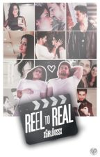 Reel to Real by xGirlBossx