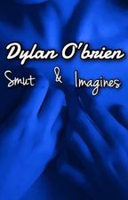 Dylan O'Brien smut/imagines• requests are open• by downbeatDylan