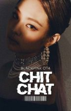 CHIT CHAT ↳ blackpink by sunshinemisa