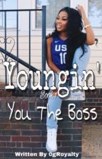 Youngin' Book 1: You the Boss by 0groyalty