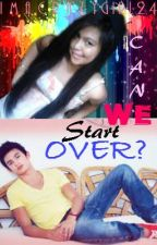 Can We Start Over? (James Reid FF) by ImACrazyGirl24