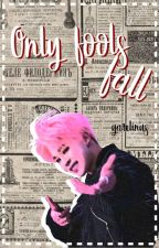 Only Fools Fall [Yoonmin]. by Yarelinus