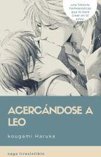 Acercándose a Leo by KougamiHaruka