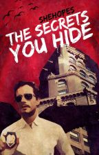 The Secrets You Hide by SheHopes