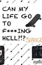 CAN MY LIFE GO TO F***ING HELL?!? by Btsrulesforever21