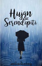 Hujan dan Serendipiti by miladiafay