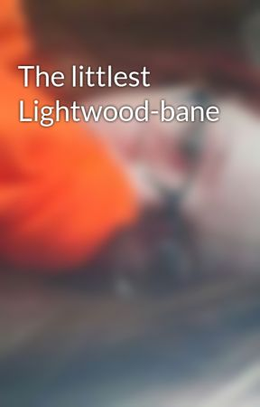 The littlest Lightwood-bane  by demonicangelbabe