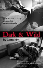 Dark & Wild : Book 2 [SLOWUPDATE] by GantoKim