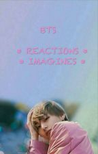 BTS - REACTIONS/ IMAGINES  by VitoriaSte