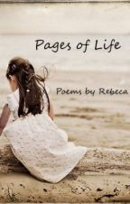 Pages of Life (a poetry collection by Rebeca) by Rebeca1991