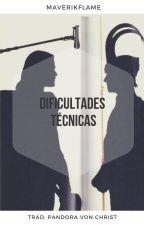 Dificultades técnicas (Traducción) by PandoraVonChrist