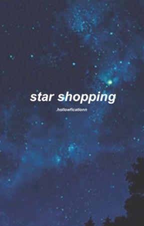 star shopping by hollowficationn