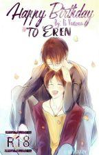 Happy Birthday To Eren [LevixEren SMUT] by EiVanora