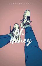Oh Honey  by ChamomileeTea