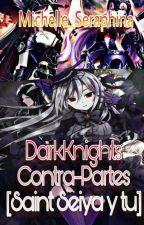 DarkKnights: Contra-partes (Saint seiya) by Michelle_Seraphina