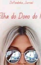 A Filha do Dono do Morro by Lua_Sadness