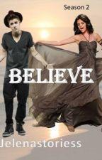 Believe ~ A Jelena Love Story ~ Season 2 by JelenaStoriess